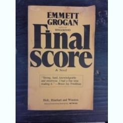 FINAL SCORE - EMMETT GROGAN  (CARTE IN LIMBA ENGLEZA)