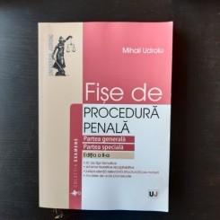 FISE DE PROCEDURA PENALA,partea generala,partea speciala - MIHAIL UDROIU,2015