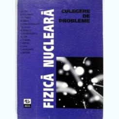 FIZICA NUCLEARA - SA.C. ION  (CULEGERE DE PROBLEME)