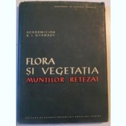 FLORA SI VEGETATIA MUNTILOR RETEZAT DE E.I. NYARADY , 1958