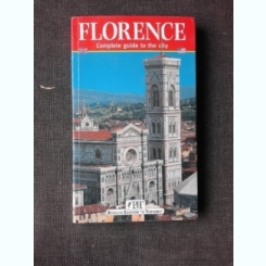 FLORENCE, COMPLETE GUIDE TO THE CITY, GHID, TEXT IN LIMBA ENGLEZA