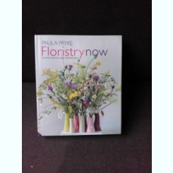 FLORISTRY NOW, FLOWER DESIGN AND INSPIRATION - PAULA PRYKE  (TEXT IN LIMBA ENGLEZA)