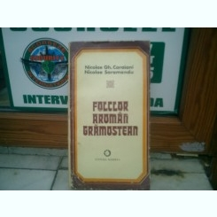 Folclor aroman gramostean - Nicolae Gh. Caraiani si Nicolae Saramandu