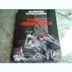 FOLIES ORDINAIRES - BUKOVSKI SCHULTHEISS  (CARTE CU BENZI DESENATE, IN LIMBA FRANCEZA)