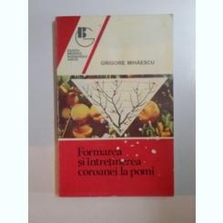 FORMAREA SI INTRETINEREA COROANEI LA POMI DE GRIGORE MIHAESCU , 1996