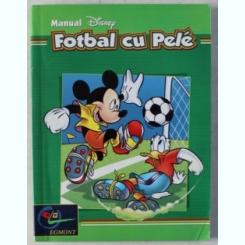 FOTBAL CU PELE - MANUAL DISNEY , 2002