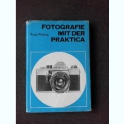 FOTOGRAFIE MIT DER PRAKTICA - ROGER ROSSING  (TEXT IN LIMBA GERMANA)