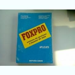FOXPRO. SISTEME DE GESTIUNEA BAZELOR DE DATE. APLICATII