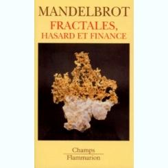 FRACTALES, HASARD ET FINANCE - MANDELBROT  (CARTE IN LIMBA FRANCEZA)