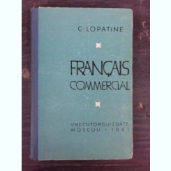 FRANCAIS COMMERCIAL - G. LOPATINE  (FRANCEZA/RUSA)