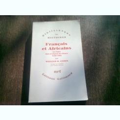 FRANCAIS ET AFRICAINS - WILLIAM R. COHEN  (CARTE IN LIMBA FRANCEZA)