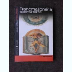 FRANCMASONERIA SECRETELE FRATIEI - LUC NEFONTAINE