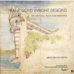 FRANK LLOYD WRIGHT DESIGNS. THE SKETCHES, PLANS AND DRAWINGS   (CARTE IN LIMBA ENGLEZA)