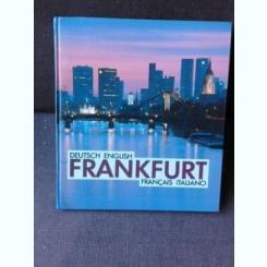 FRANKFURT, CARTE FOTOGRAFIE, TEXT IN LIMBA GERMANA , ENGLEZA, FRANCEZA SI ITALIANA