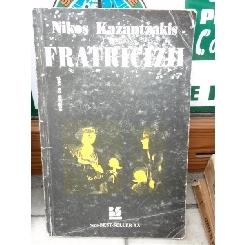 FRATRICIZII , NIKOS KAZANTZAKIS