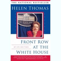 FRONT ROW AT THE WHITE HOUSE - HELEN THOMAS  (CARTE IN LIMBA ENGLEZA)