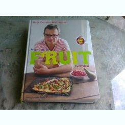 FRUIT EVERY DAY - RIVER COTTAGE  (TEXT IN LIMBA ENGLEZA)