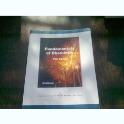 FUNDAMENTALS OF CHEMISTRY - DAVID GOLDBERG  (CARTE IN LIMBA ENGLEZA, EDITIA A CINCEA)