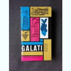 GALATI, GHID TURISTIC SI REGIUNI - C.G MARINESCU