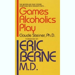 GAMES ALCOHOLICS PLAY M- CLAUDE STEINER  (CARTE IN LIMBA ENGLEZA)
