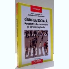 GANDIREA SOCIALA - PERSPECTIVE FUNDAMENTALE SI CERCETARI APLICATE DE MICHEL- LOUIS ROUQUETTE