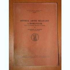Generalul R. Rosetti - Istoria artei militare a Romanilor pana la mijlocul veacului al XVII-lea