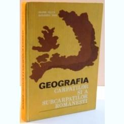 GEOGRAFIA CARPATILOR SI A SUBCARPATILOR ROMANESTI , 1982 Autor: VALERIA VELCEA , ALEXANDRU SAVU