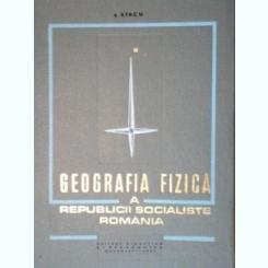 GEOGRAFIA FIZICA A REPUBLICII SOCIALISTE ROMANIA de L. SIRCU, BUC. 1971