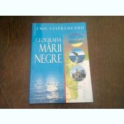 GEOGRAFIA MARII NEGRE - EMIL VESPREMEANU