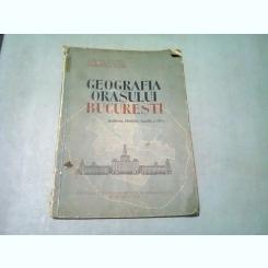 GEOGRAFIA ORASULUI BUCURESTI. MANUAL PENTRU CLASA A III-A.