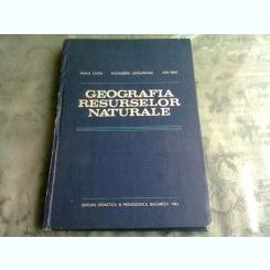 GEOGRAFIA RESURSELOR NATURALE - MARIA CHITU , ALEXANDRU UNGUREANU , ION MAC