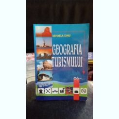GEOGRAFIA TURISMULUI - MIHAELA DINU