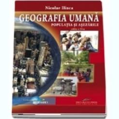 GEOGRAFIA UMANA. POPULATIA SI ASEZARILE - NICOLAE ILINCA
