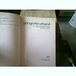 GEOGRAFIA URBANA DE JACQUELINE BEAUJEU GARNIER , GEORGES CHABOT , BUCURESTI 1971