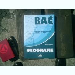 Geografie 2017 BAC Conform noilor modele stabilite de MEN - Octavian Mandrut
