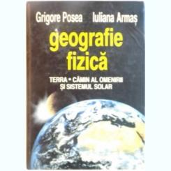 GEOGRAFIE FIZICA, TERRA, CAMIN AL OMENIRII SI SISTEMUL SOLAR DE GRIGORE POSEA, IULIANA ARMAS