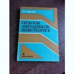 GEOLOGIA AMENAJARILOR HIDROTEHNICE - ION BANCILA