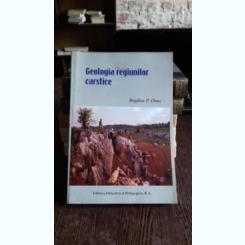 GEOLOGIA REGIUNILOR CARSTICE - BOGDAN P. ONAC