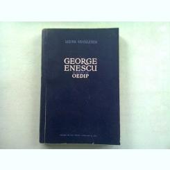 GEORGE ENESCU. OEDIP - LUCIAN VOICULESCU