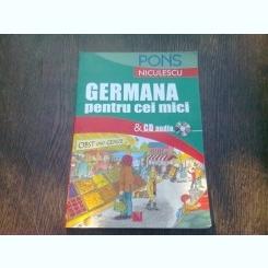 GERMANA PENTRU CEI MICI   (NU CONTINE CD)