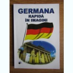 GERMANA RAPIDA IN IMAGINI PENTRU CEI MICI