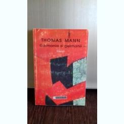 GERMANIA SI GERMANII - THOMAS MANN