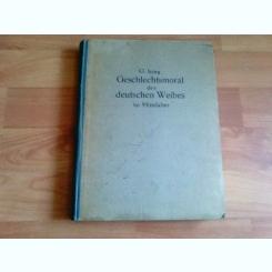 GESCHLECHTSMORAL DES DEUTSCHEN WEIBES IM MITTELALTER- G. JUNG