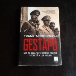 Gestapo. Mit si realitate despre politia secreta a lui Hitler - Frank McDonough