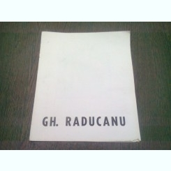 GH. RADUCANU CATALOG  EXPOZITIE DE PICTURA