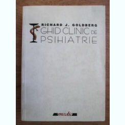 Ghid Clinic De Psihiatrie - Richard J. Goldberg