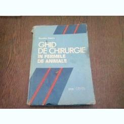 GHID DE CHIRURGIE IN FERMELE DE ANIMALE - DUMITRU STANCU