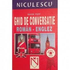 GHID DE CONVERSATIE ROMAN - ENGLEZ  - MAXIM POPP