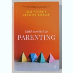 GHID ESENTIAL DE PARENTING DE GAIL REICHLIN SI CAROLINE WINKLER , 2019