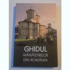 GHIDUL MANASTIRILOR DIN ROMANIA , EDITIA A II-A de GHEORGHITA CIOCIOI , SERBAN TICA , AMALIA DRAGNE , DIANA-CRISTINA VLAD , MIHAELA VOICU